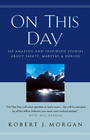 more information about On This Day: 365 Amazing and Inspiring Stories about Saints, Martyrs and Heroes - eBook