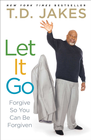more information about Let It Go: Forgive So You Can Be Forgiven  - eBook