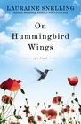 more information about On Hummingbird Wings: A Novel - eBook