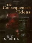 more information about The Consequences of Ideas: Understanding the Concepts that Shaped Our World - eBook