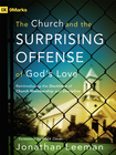 more information about The Church and the Surprising Offense of God's Love: Reintroducing the Doctrines of Church Membership and Discipline - eBook