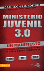 more information about Ministerio juvenil 3.0: A Manifesto of Where We've Been, Where We Are and where We Need to Go - eBook