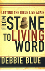 more information about From Stone to Living Word: Letting the Bible Live Again - eBook