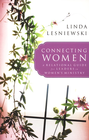 more information about Connecting Women: A Relational Guide for Leaders in Women's Ministry - eBook