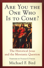 more information about Are You the One Who Is to Come?: The Historical Jesus and the Messianic Question - eBook