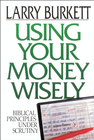 more information about Using Your Money Wisely: Biblical Principles Under Scrutiny - eBook