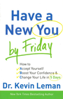 more information about Have a New You by Friday: How to Accept Yourself, Boost Your Confidence & Change Your Life in 5 Days - eBook