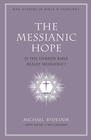 more information about The Messianic Hope: Is the Old Testament Really Messianic? - eBook