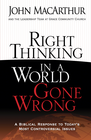 more information about Right Thinking in a World Gone Wrong: A Biblical Response to Today's Most Controversial Issues - eBook