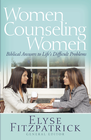 more information about Women Counseling Women: Biblical Answers to Life's Difficult Problems - eBook