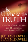 more information about The Unshakable Truth: How You Can Experience the 12 Essentials of a Relevant Faith - eBook
