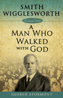 more information about Smith Wigglesworth: A Man Who Walked With God - eBook