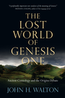 more information about The Lost World of Genesis One: Ancient Cosmology and the Origins Debate - eBook
