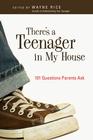 more information about There's a Teenager in My House: 101 Questions Parents Ask - eBook
