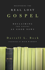more information about Recovering the Real Lost Gospel: Reclaiming the Gospel as Good News - eBook