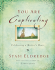 more information about You Are Captivating: Celebrating a Mother's Heart - eBook