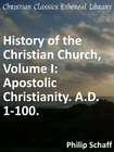 more information about History of the Christian Church, Volume I: Apostolic Christianity. A.D. 1-100. - eBook