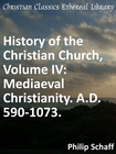 more information about History of the Christian Church, Volume IV: Mediaeval Christianity. A.D. 590-1073. - eBook