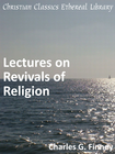 more information about Lectures on Revivals of Religion - eBook