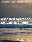more information about Assorted Sermons By Martin Luther - eBook
