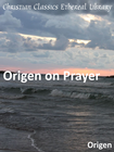more information about Origen on Prayer - eBook