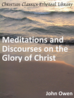 more information about Meditations and Discourses on the Glory of Christ - eBook