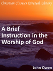 more information about Brief Instruction in the Worship of God - eBook