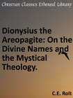 more information about Dionysius the Areopagite: On the Divine Names and the Mystical Theology. - eBook