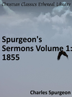 more information about Spurgeon's Sermons Volume 1: 1855 - eBook