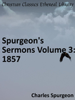 more information about Spurgeon's Sermons Volume 3: 1857 - eBook