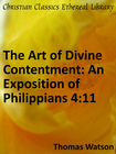 more information about Art of Divine Contentment: An Exposition of Philippians 4:11 - eBook