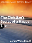 more information about The Christian's Secret of a Happy Life - eBook