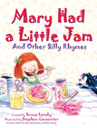 more information about Mary Had a Little Jam: And Other Silly Rhymes - eBook