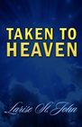 more information about Taken to Heaven - eBook