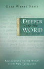 more information about Deeper Into the Word: Reflections on 100 Words From the New Testament - eBook