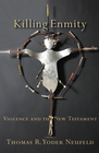 more information about Killing Enmity: Violence and the New Testament - eBook