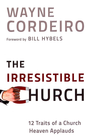 Irresistible Church, The: 12 Traits of a Church People Love to Attend - eBook