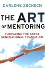 more information about Art of Mentoring, The: Embracing the Great Generational Transition - eBook