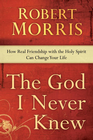 more information about The God I Never Knew: How Real Friendship with the Holy Spirit Can Change Your Life - eBook