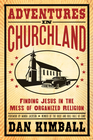 more information about Adventures in Churchland: Discovering the Beautiful Mess Jesus Loves - eBook