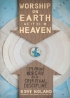 more information about Worship on Earth as It Is in Heaven: Exploring Worship as a Spiritual Discipline - eBook