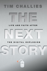 more information about The Next Story: Life and Faith after the Digital Explosion - eBook