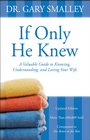 more information about If Only He Knew: Understand Your Wife / Revised - eBook