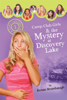more information about Camp Club Girls & the Mystery at Discovery Lake - eBook