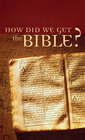 more information about How Did We Get the Bible? - eBook