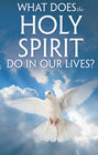 more information about What Does the Holy Spirit Do In Our Lives? - eBook