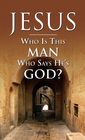 more information about Jesus Who Is This Man Who Says He's God - eBook
