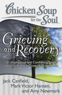 more information about Chicken Soup for the Soul: Grieving and Recovery: 101 Inspirational and Comforting Stories about Surviving the Loss of a Loved One - eBook