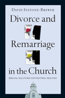 more information about Divorce and Remarriage in the Church: Biblical Solutions for Pastoral Realities - eBook