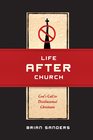 more information about Life After Church: God's Call to Disillusioned Christians - eBook